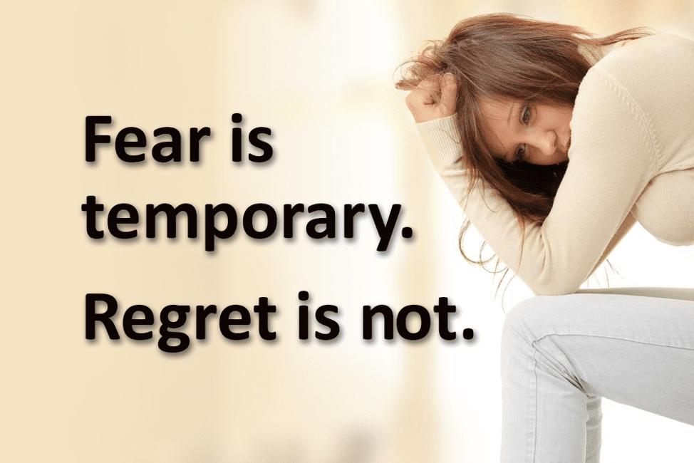 Fear is temporary